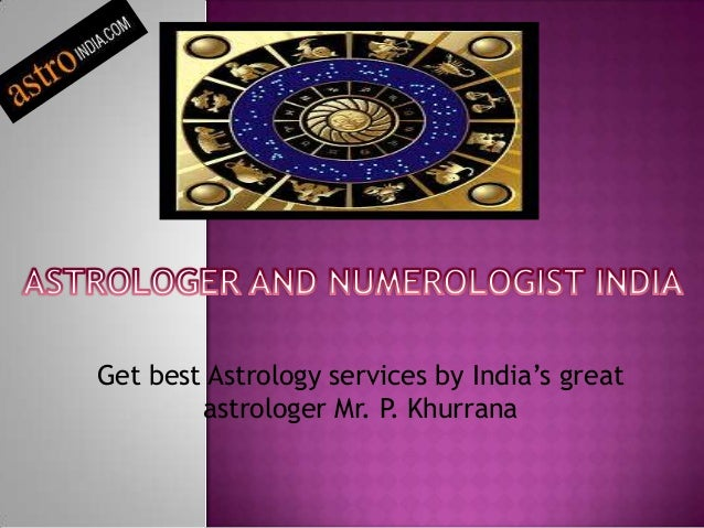 Get best Astrology services by India's great astrologer Mr. P. Khurrana