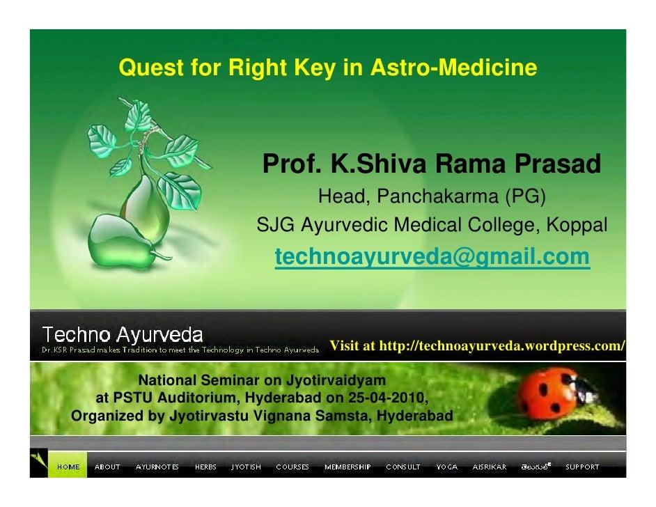 Quest for Right Key in Astro-Medicine                             Prof. K.Shiva Rama Prasad                              H...