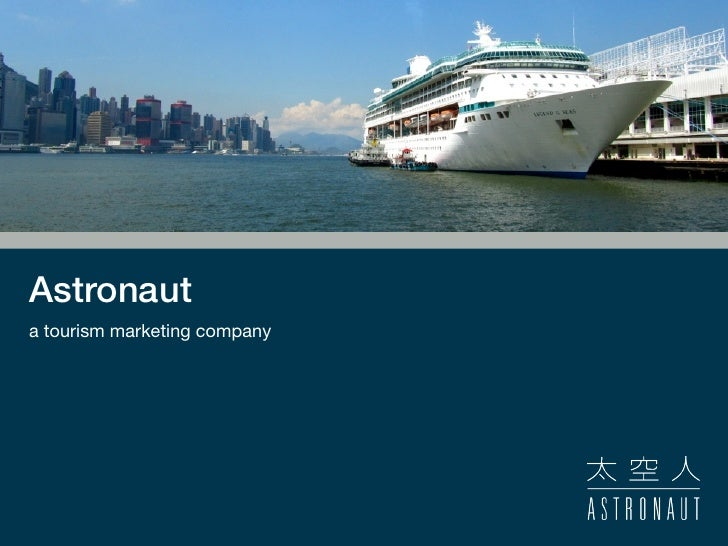 Tourism                              Marketing                               AgencyAstronauta tourism marketing company