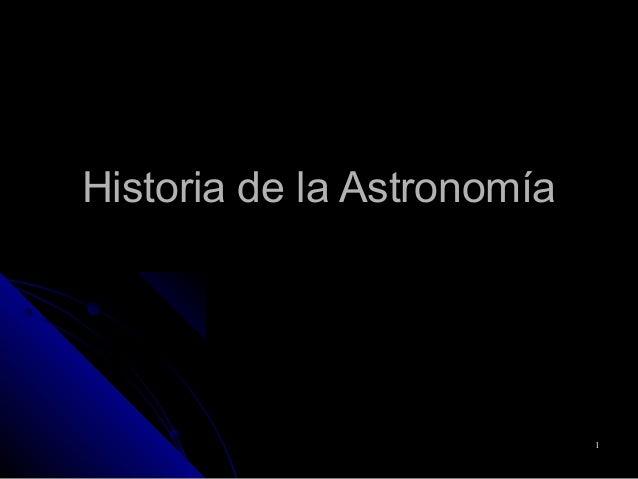 11 Historia de la AstronomíaHistoria de la Astronomía