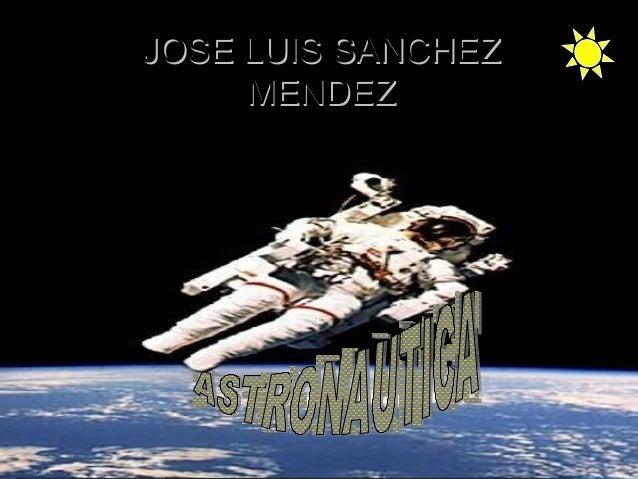 JOSE LUIS SANCHEZJOSE LUIS SANCHEZ MENDEZMENDEZ