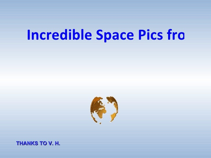 Incredible Space Pics from ISS by NASA Astronaut Wheelock THANKS TO V. H.