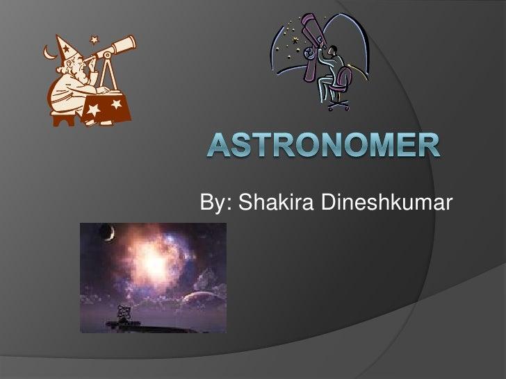 By: Shakira Dineshkumar<br />Astronomer<br />