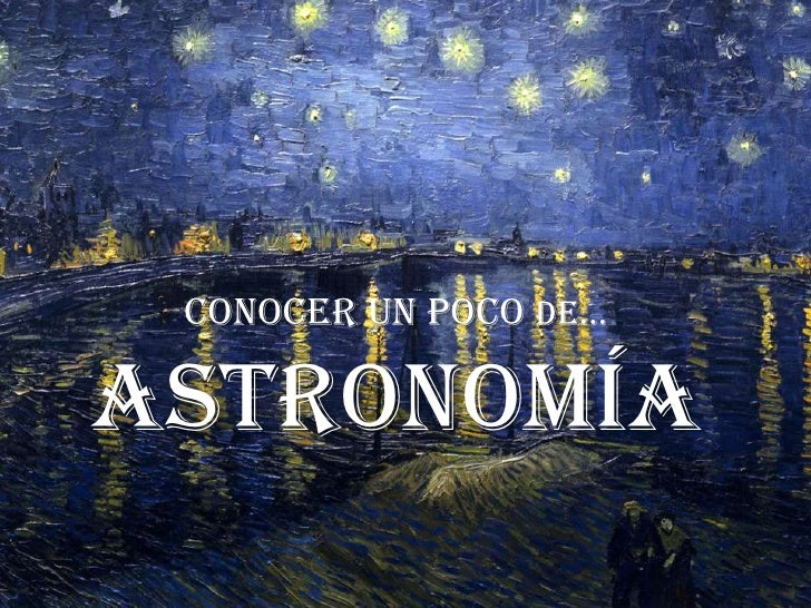 Conocer un poco de…Astronomía<br />