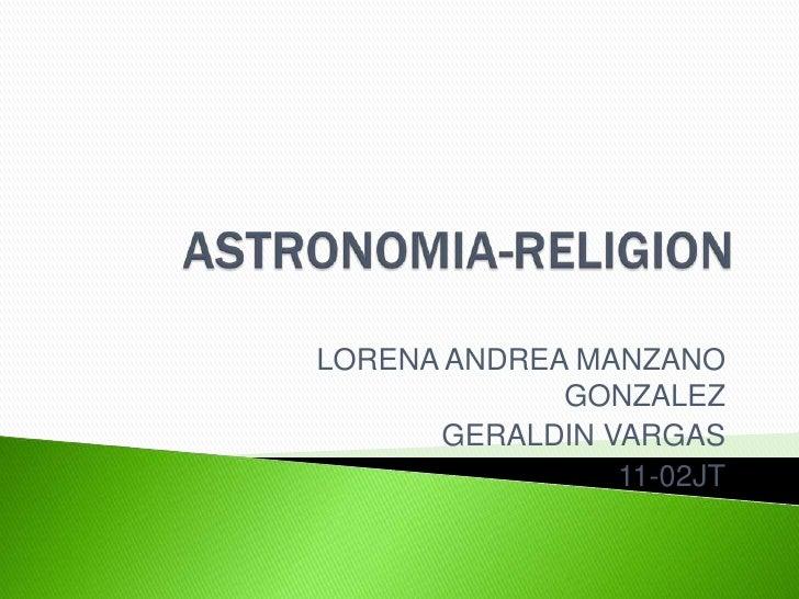 LORENA ANDREA MANZANO              GONZALEZ       GERALDIN VARGAS                 11-02JT