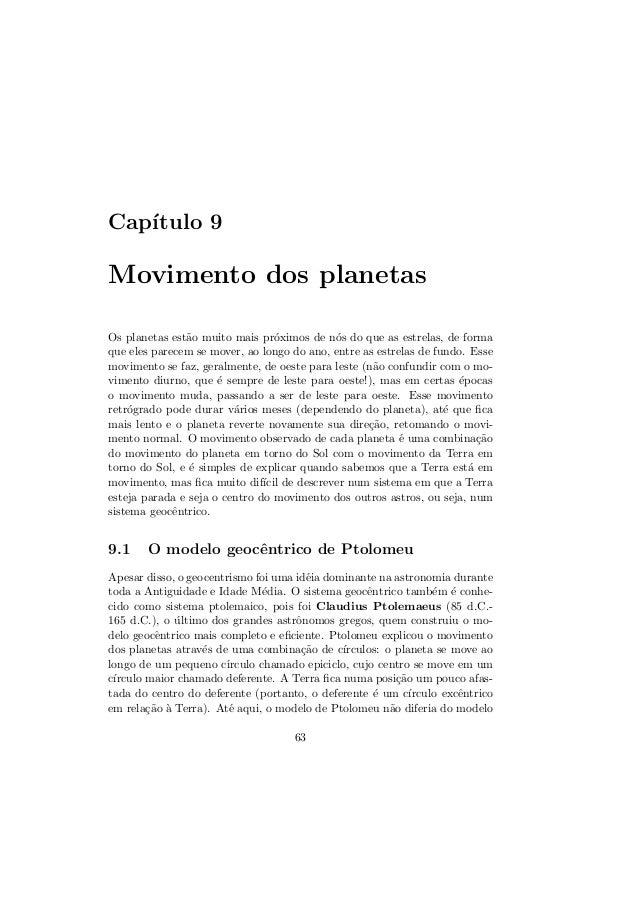 Cap´ıtulo 9Movimento dos planetasOs planetas est˜ao muito mais pr´oximos de n´os do que as estrelas, de formaque eles pare...