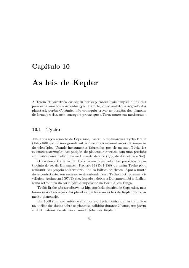 Cap´ıtulo 10As leis de KeplerA Teoria Heliocˆentrica conseguiu dar explica¸c˜oes mais simples e naturaispara os fenˆomenos...