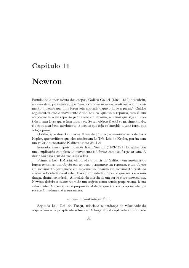 """Cap´ıtulo 11NewtonEstudando o movimento dos corpos, Galileo Galilei (1564–1642) descobriu,atrav´es de experimentos, que """"u..."""