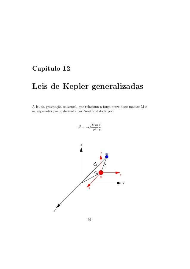 Cap´ıtulo 12Leis de Kepler generalizadasA lei da gravita¸c˜ao universal, que relaciona a for¸ca entre duas massas M em, se...