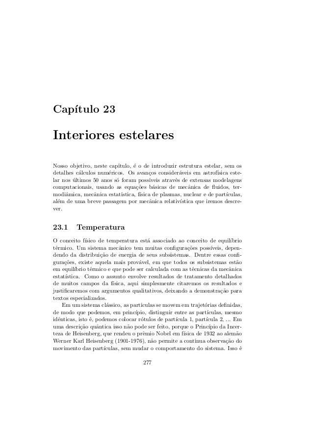 Cap´ıtulo 23Interiores estelaresNosso objetivo, neste cap´ıtulo, ´e o de introduzir estrutura estelar, sem osdetalhes c´al...