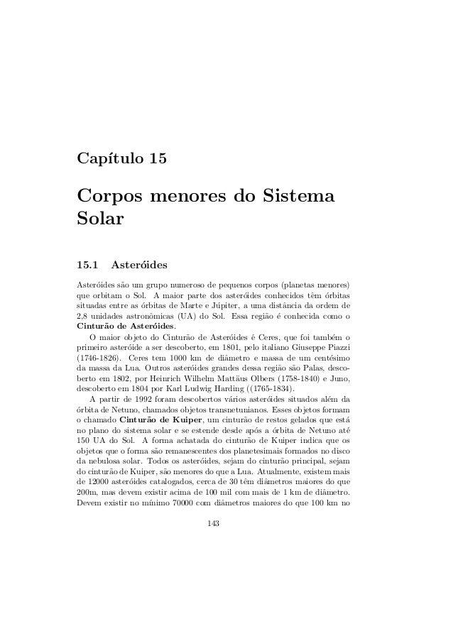 Cap´ıtulo 15Corpos menores do SistemaSolar15.1 Aster´oidesAster´oides s˜ao um grupo numeroso de pequenos corpos (planetas ...