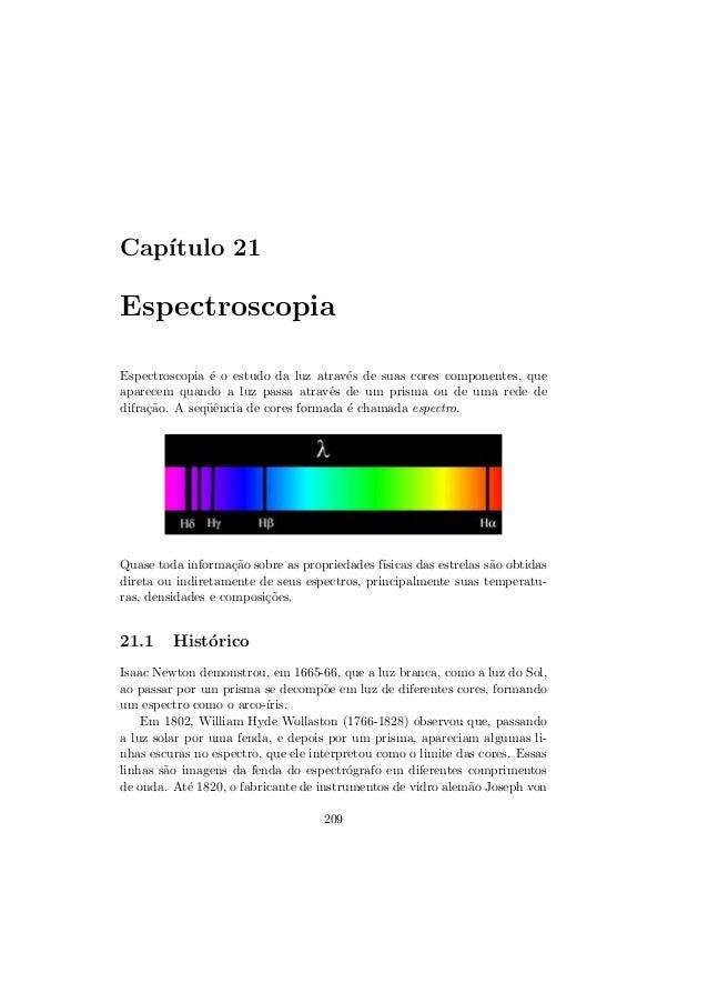 Cap´ıtulo 21EspectroscopiaEspectroscopia ´e o estudo da luz atrav´es de suas cores componentes, queaparecem quando a luz p...