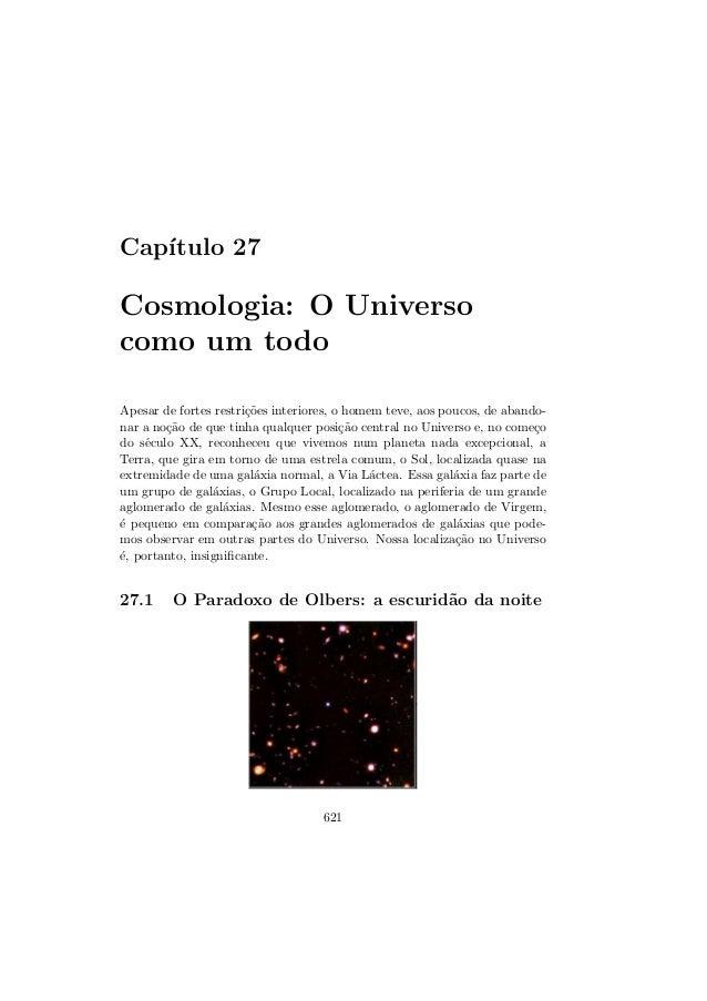 Cap´ıtulo 27Cosmologia: O Universocomo um todoApesar de fortes restri¸c˜oes interiores, o homem teve, aos poucos, de aband...