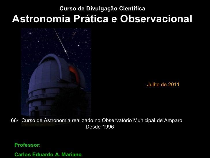 Curso de Divulgação CientíficaAstronomia Prática e Observacional                                                      Julh...
