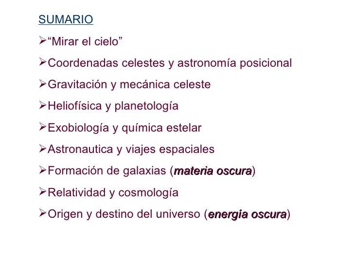 """<ul><li>SUMARIO </li></ul><ul><li>"""" Mirar el cielo"""" </li></ul><ul><li>Coordenadas celestes y astronomía posicional </li></..."""