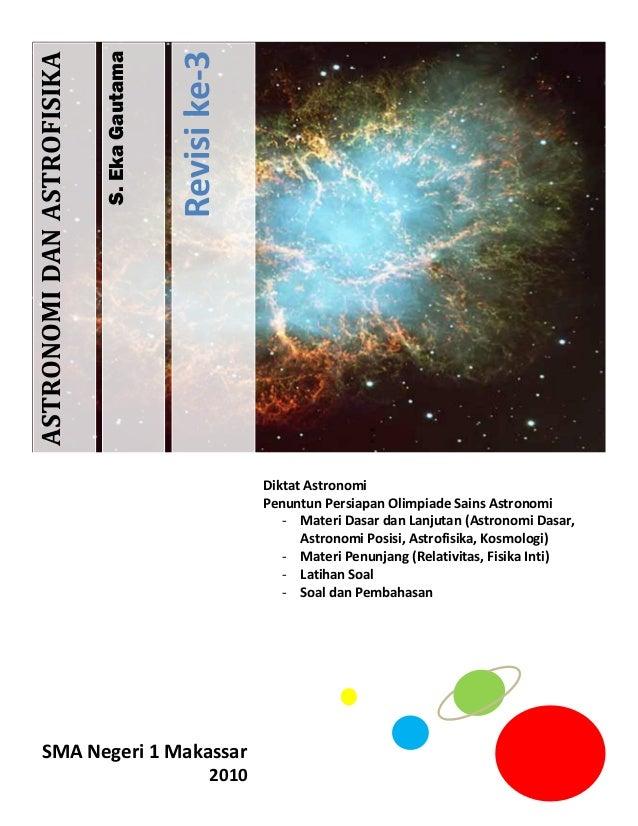 S.EkaGautama Revisike-3 ASTRONOMIDANASTROFISIKA Diktat Astronomi Penuntun Persiapan Olimpiade Sains Astronomi - Materi Das...