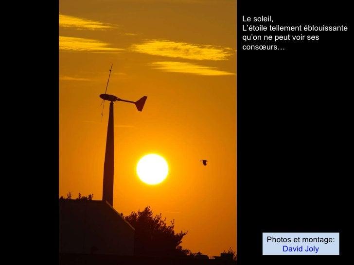 Photos et montage: David Joly Le soleil, L'étoile tellement éblouissante qu'on ne peut voir ses consœurs…
