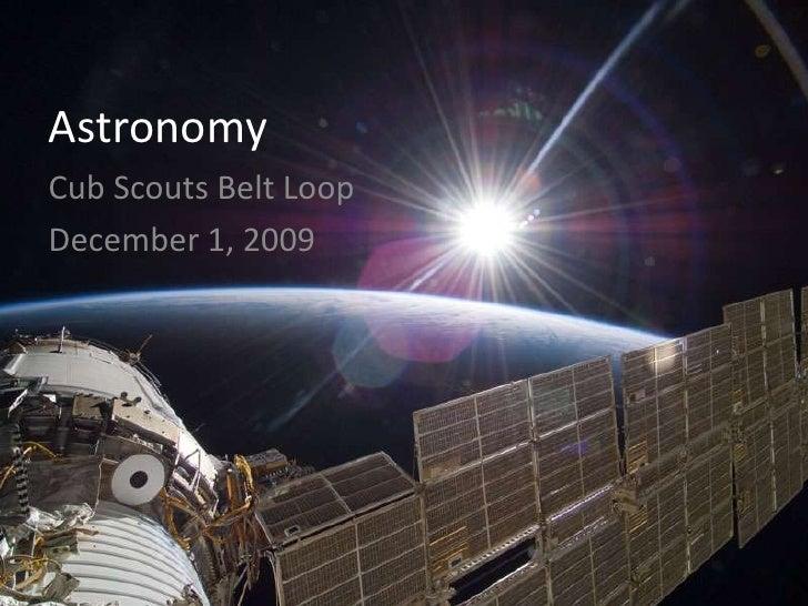 Astronomy<br />Cub Scouts Belt Loop<br />December 1, 2009<br />