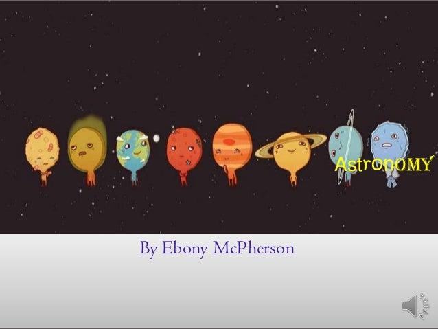 AstronomyBy Ebony McPherson