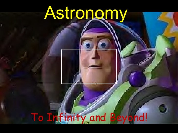 Astronomy To Infinity and Beyond!