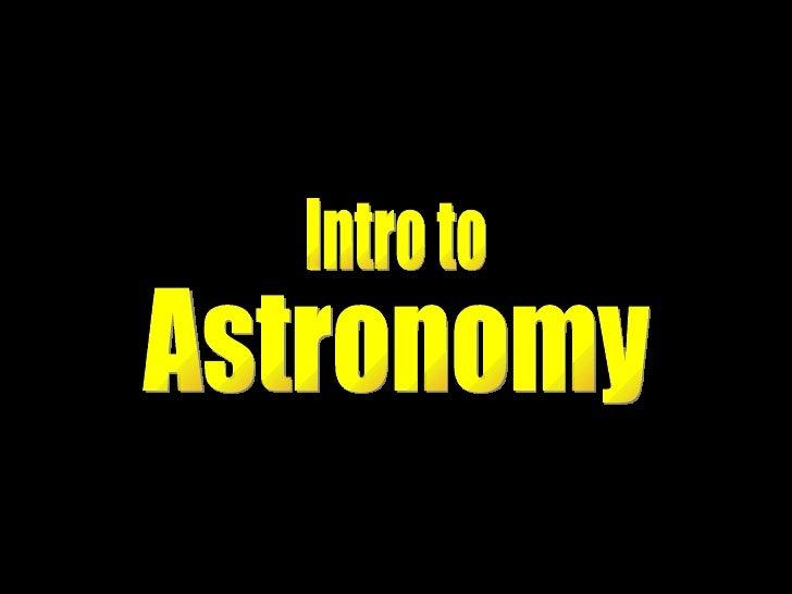 Astronomy Intro to