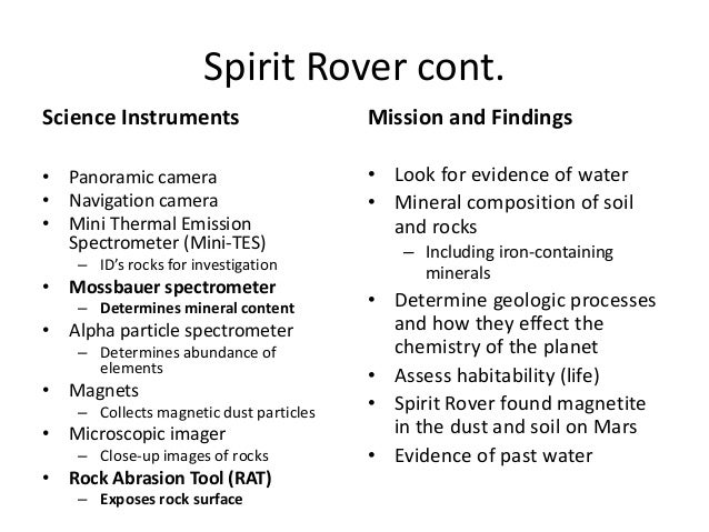 Spirit Rover cont. Science Instruments Mission and Findings • Panoramic camera • Navigation camera • Mini Thermal Emission...