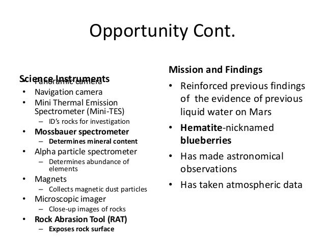 Opportunity Cont. Science Instruments Mission and Findings • Panoramic camera • Navigation camera • Mini Thermal Emission ...