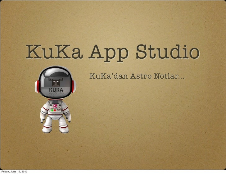 KuKa App Studio                        KuKa'dan Astro Notlar...Friday, June 15, 2012