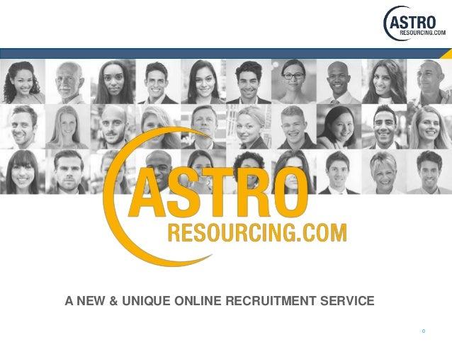 0 A NEW & UNIQUE ONLINE RECRUITMENT SERVICE