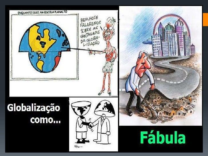 Resultado de imagem para globalização como fabula perversidade e possibilidade