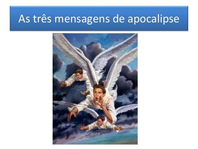 As três mensagens de apocalipse