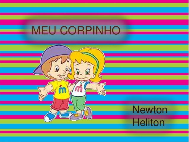 MEU CORPINHO               Newton               Heliton