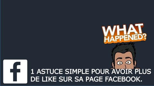 1 ASTUCE SIMPLE POUR AVOIR PLUS DE LIKE SUR SA PAGE FACEBOOK.