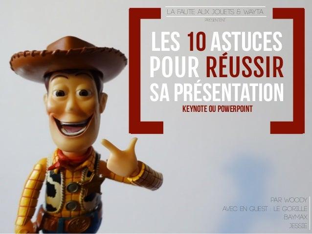 keynote ou powerpoint LA FAUTE AUX JOUETS & WAYTA présentent PAR WOODY AVEC EN GUEST : LE gorille baymax jessie LES 10 AST...