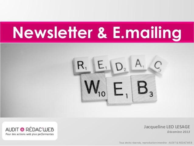 Newsletter & E.mailing  Jacqueline LEO LESAGE Décembre 2013 Tous droits réservés, reproduction interdite - AUDIT & REDAC'W...
