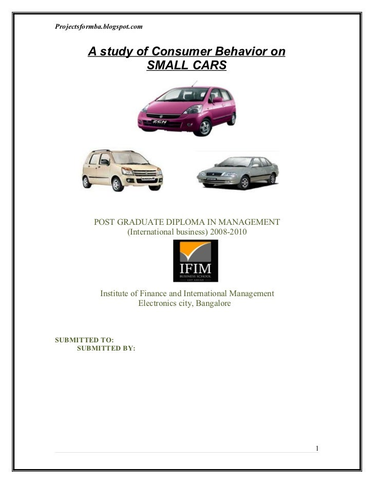 Projectsformba.blogspot.com          A study of Consumer Behavior on                    SMALL CARS           POST GRADUATE...