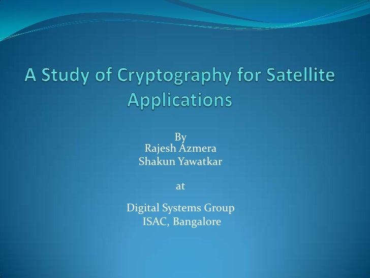 By   Rajesh Azmera  Shakun Yawatkar         atDigital Systems Group   ISAC, Bangalore