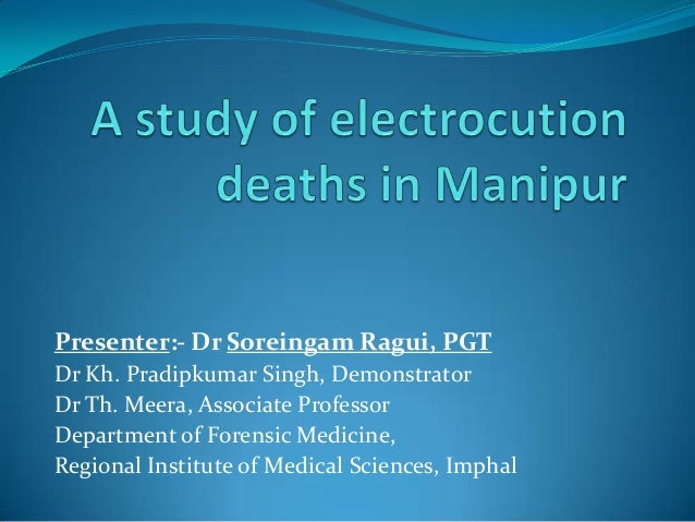 Presenter:- Dr Soreingam Ragui, PGT Dr Kh. Pradipkumar Singh, Demonstrator Dr Th. Meera, Associate Professor Department of...