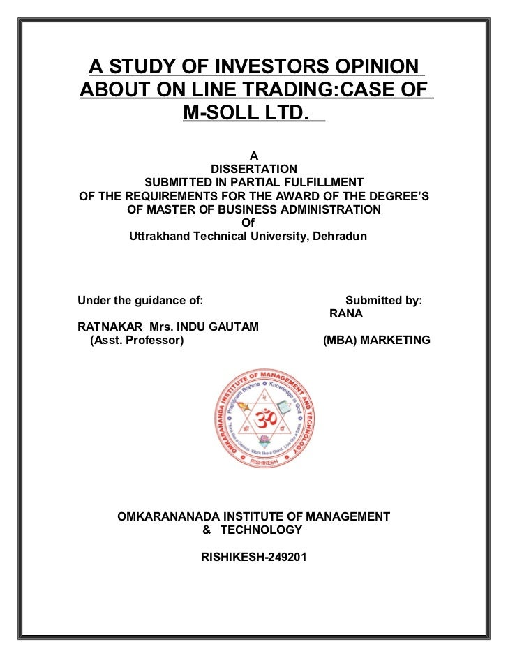 A STUDY OF INVESTORS OPINIONABOUT ON LINE TRADING:CASE OF         M-SOLL LTD.                             A               ...