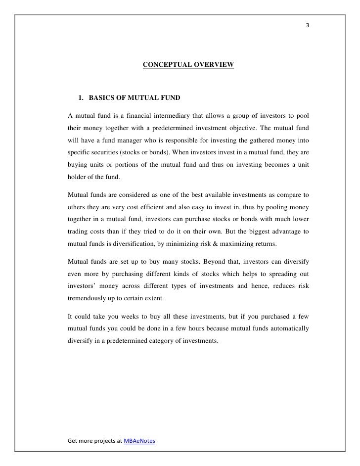 3                           CONCEPTUAL OVERVIEW   1. BASICS OF MUTUAL FUNDA mutual fund is a financial intermediary that a...