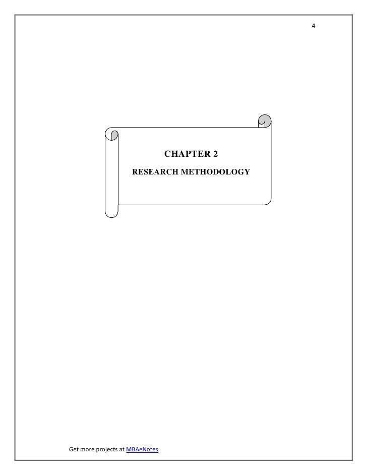 4                                 CHAPTER 2                     RESEARCH METHODOLOGYGet more projects at MBAeNotes