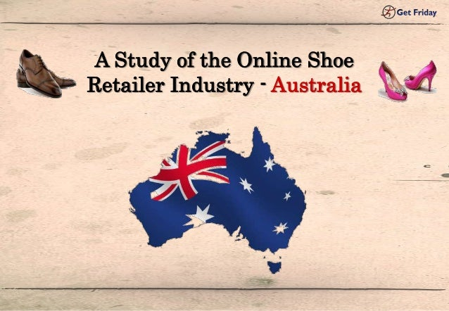 A study of the online shoe retailer industry Australia || Getfriday
