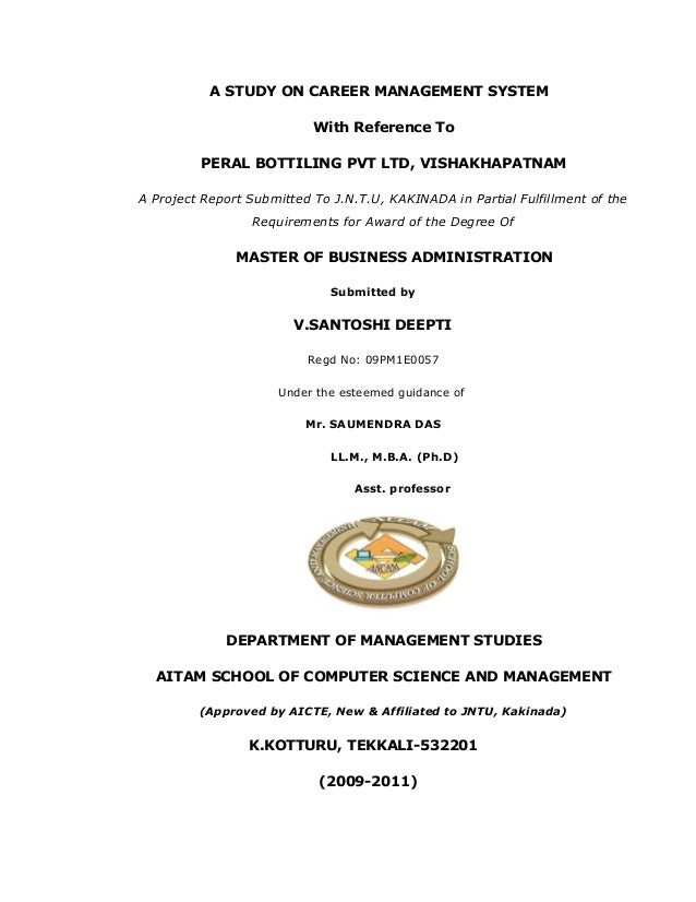 A STUDY ON CAREER MANAGEMENT SYSTEM With Reference To PERAL BOTTILING PVT LTD, VISHAKHAPATNAM A Project Report Submitted T...