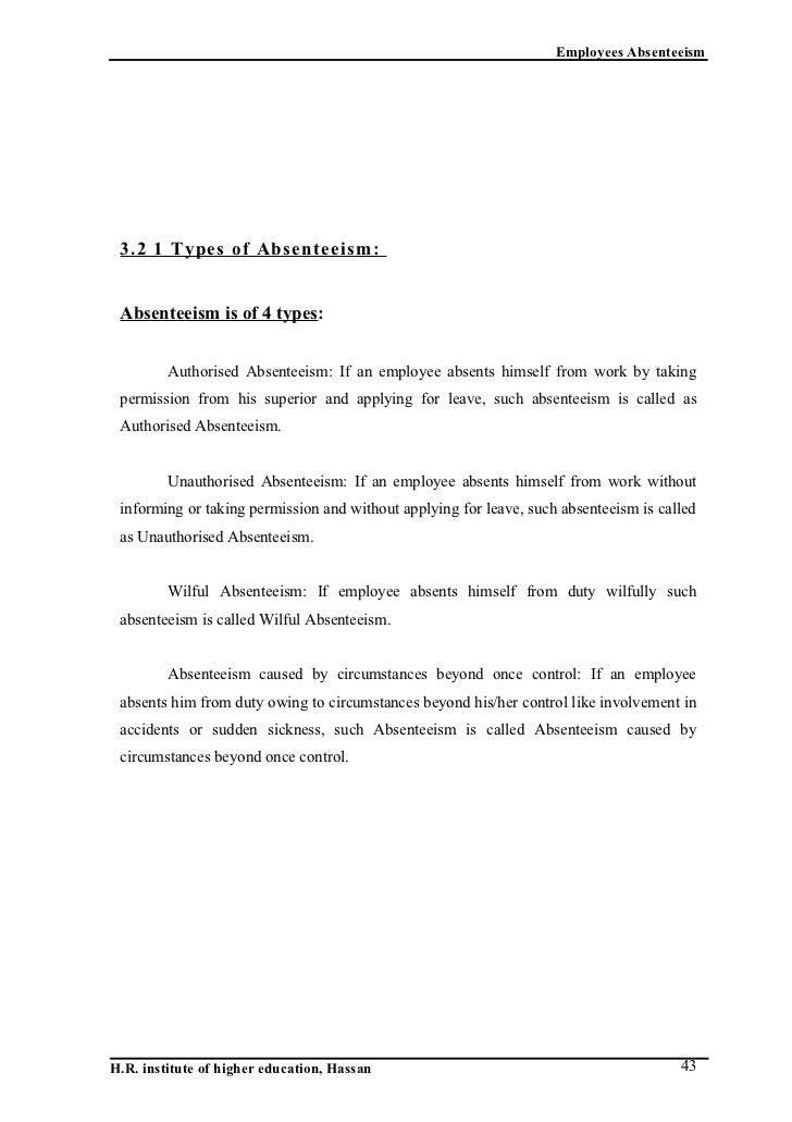 a study on employee absenteeism Abstract anecdotal information suggests that the increase in employee absenteeism has been a growing concern to employers absenteeism results in financial losses both because of the resultant reduction in productivity and the costs of sick leave benefits paid as wages for no work.