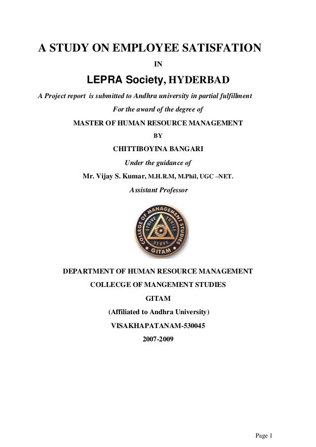 Page 1 A STUDY ON EMPLOYEE SATISFATION IN LEPRA Society, HYDERBAD A Project report is submitted to Andhra university in pa...
