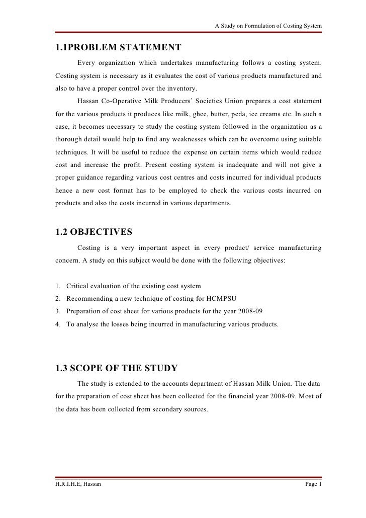 A Study on Formulation of Costing System   1.1PROBLEM STATEMENT         Every organization which undertakes manufacturing ...