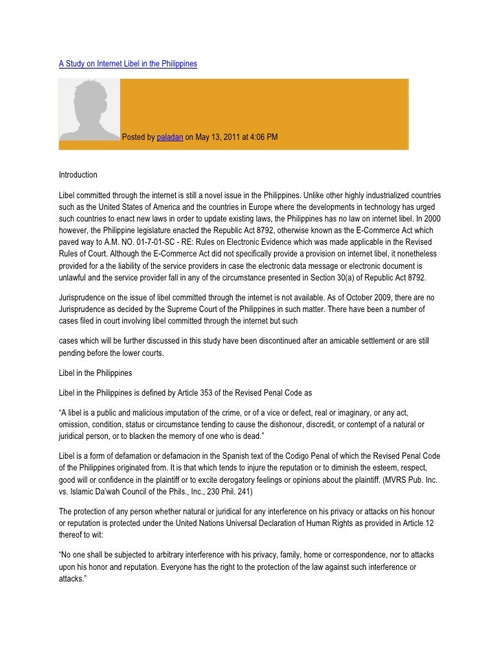 A Study on Internet Libel in the Philippines                    Posted by paladan on May 13, 2011 at 4:06 PMIntroductionLi...