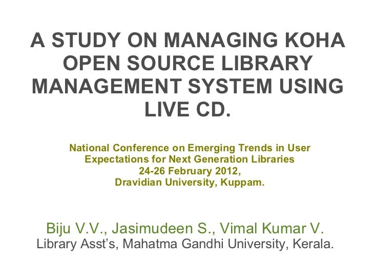 A STUDY ON MANAGING KOHA   OPEN SOURCE LIBRARYMANAGEMENT SYSTEM USING         LIVE CD.     National Conference on Emerging...