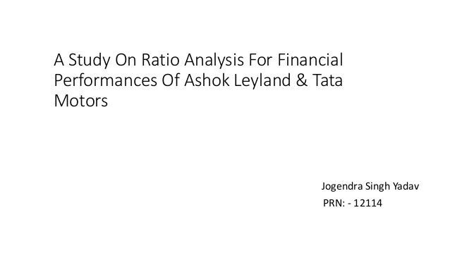 ratio analysis of ashok leyland Ratios valuation of ashok leyland limited ( 500477 | ind) the ev/ebitda ntm ratio (also called ebitda multiple or enterprise multiple) is a well-known company valuation metric that compares a company's overall value to its operational earning power.