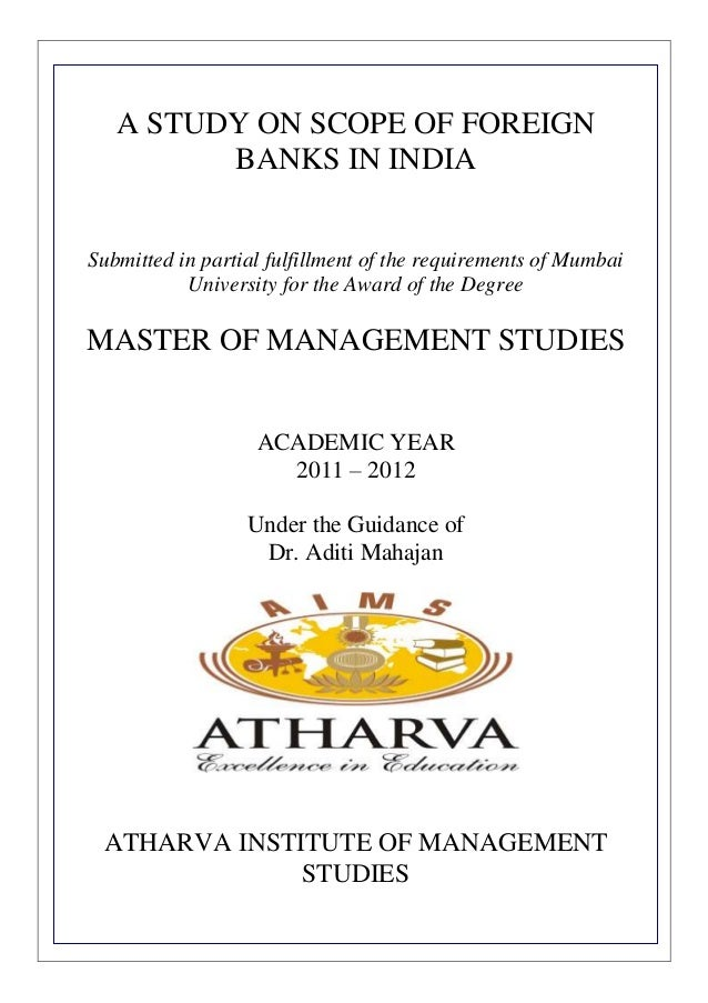 A STUDY ON SCOPE OF FOREIGN         BANKS IN INDIASubmitted in partial fulfillment of the requirements of Mumbai          ...